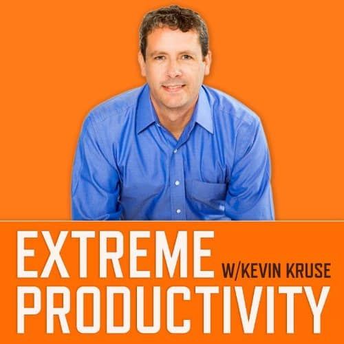 Productivity Podcasts: Extreme Productivity with Kevin Kruse